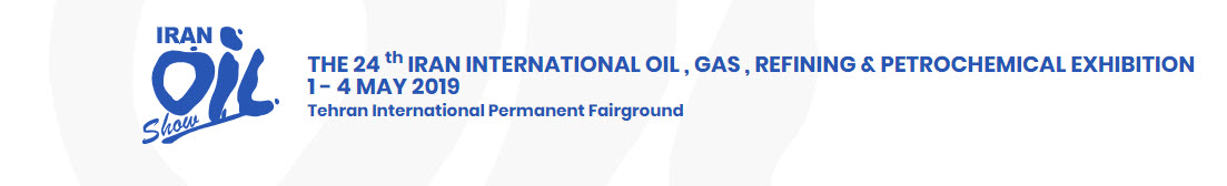 THE 24 th IRAN INTERNATIONAL OIL , GAS , REFINING & PETROCHEMICAL EXHIBITION 1 - 4 MAY 2019